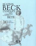 Béatrix Beck - L'enfant qui cherchait la petite bête - Et autres contes inédits et retrouvés.