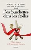 Béatrix de L'Aulnoit - Des fourchettes dans les étoiles - Brève histoire de la gastronomie française.