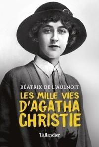 Béatrix de L'Aulnoit - Les mille vies d'Agatha Christie.