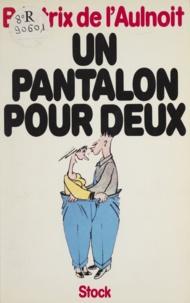 Béatrix de L'Aulnoit - Un pantalon pour deux.