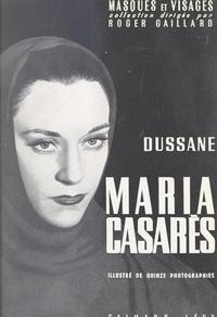 Béatrix Dussane et B. M. Bernand - Maria Casarès - Illustré de 15 photographies.