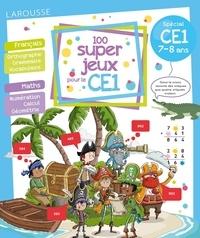 Béatrix Lot - 100 super jeux pour le CE1 - Français Mathématiques.