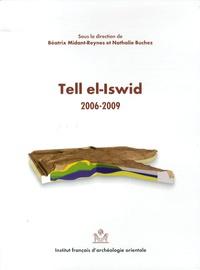 Béatrix Midant-Reynes et Nathalie Buchez - Tell el-Iswid 2006-2009.