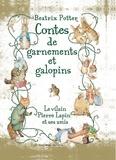 Beatrix Potter - Contes de garnements et galopins - Le vilain Pierre Lapin et ses amis.