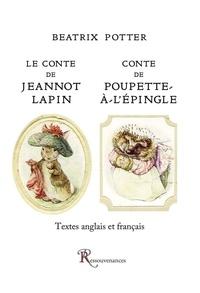 Beatrix Potter - Le Conte de Jeannot Lapin suivi du Conte de Poupette-à-l'Epingle.
