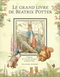 Beatrix Potter - Le grand livre de Beatrix Potter - L'intégrale des 23 contes classiques de Beatrix Potter.