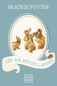 Beatrix Potter et  StoryLab - Les six petits lapins.