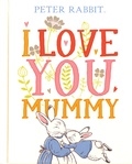 Beatrix Potter - Peter Rabbit - I Love You Mummy.