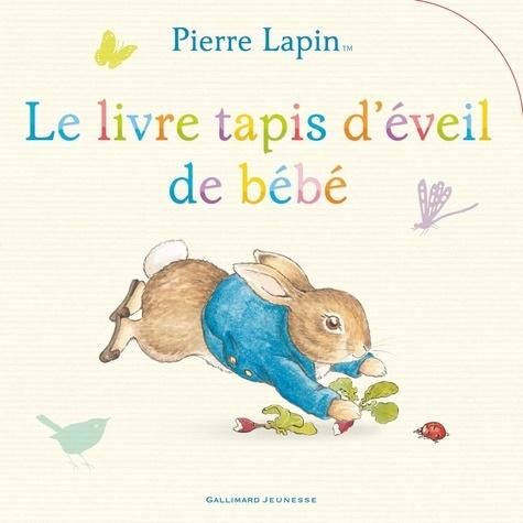 Pierre Lapin Le Livre Tapis D Eveil De Bebe Album