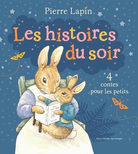 Pierre Lapin. Les histoires du soir