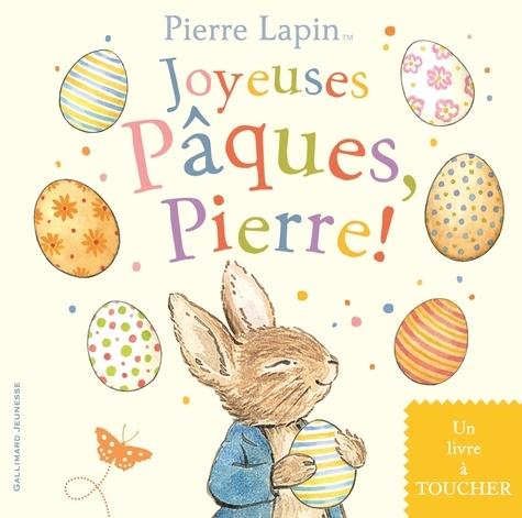 Pierre Lapin. Joyeuses Pâques, Pierre !