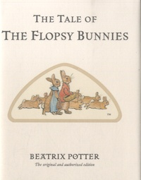 Beatrix Potter - The Tale of the Flopsy Bunnies.