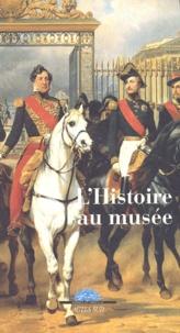 Béatrix Saule et Yves Gaulupeau - L'Histoire au musée.