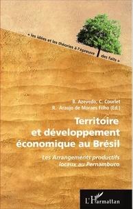Beatriz Azevedo et Claude Courlet - Territoire et développement économique au Brésil - Les Arrangements productifs locaux au Pernambuco.