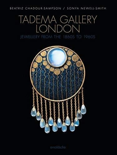 Beatriz Chadour-Sampson et Sonya Newell-Smith - Tadema gallery London - Jewellery from the 1860s to 1960s.