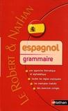 Béatriz Job et Marie-Claude Dana - Espagnol grammaire.