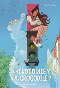 Beatriz Osés - Un crocodile? Quel crocodile?.