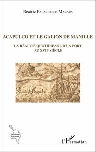 Acapulco et le galion de Manille - La réalité quotidienne dun port au XVIIe siècle.pdf