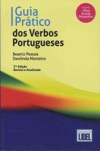 Beatriz Pessoa et Deolinda Monteiro - Guia pratico dos verbos portugueses.