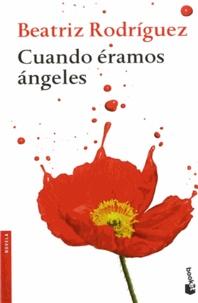 Beatriz Rodriguez - Cuando eramos angeles.