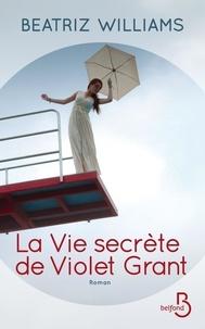 Beatriz Williams - La vie secrète de Violet Grant.