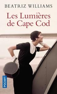 Beatriz Williams - Les lumières de Cape Cod.