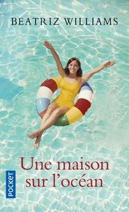 Téléchargement ebook gratuit txt Une maison sur l'océan in French  9782266291484 par Beatriz Williams