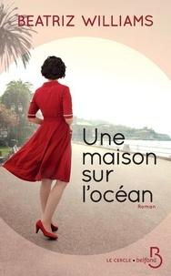 Livres pdf à télécharger gratuitement Une maison sur l'océan 9782714479761 par Beatriz Williams  (Litterature Francaise)