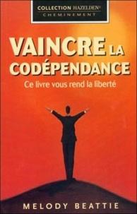 Feriasdhiver.fr Vaincre la codépendance - Comment cesser de voler au secours des autres en leur sacrifiant votre propre épanouissement Image