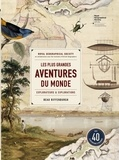 Beau Riffenburgh - Les plus grandes aventures du monde - Explorateurs et explorations.