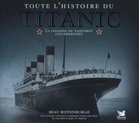 Toute lhistoire du Titanic - La légende du paquebot insubmersible.pdf