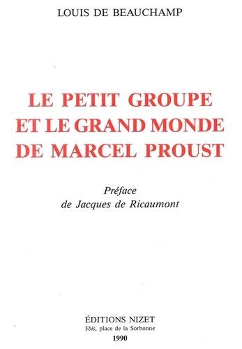 Beauchamp louis De et Ricaumont jacques De - Le Petit groupe et le grand monde de Marcel Proust.
