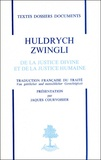 Huldrych Zwingli - De la justice divine et de la justice humaine.