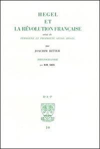 Joachim Ritter - Hegel et la Révolution française suivi de Principes philosophiques des mathématiques.