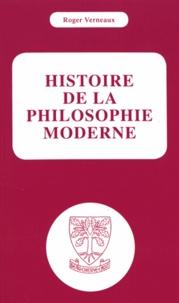 Roger Verneaux - Histoire de la philosophie moderne.