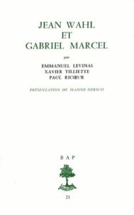 Emmanuel Levinas et Xavier Tilliette - Jean Wahl et Gabriel Marcel.
