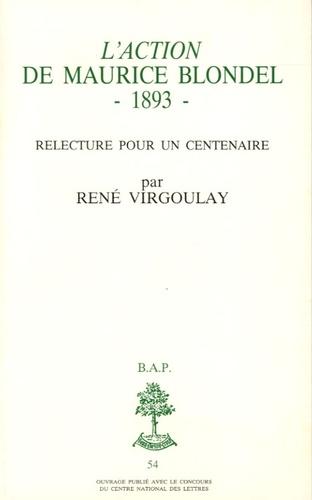 """René Virgoulay - L'""""Action"""" de Maurice Blondel, 1893 - Relecture pour un centenaire."""