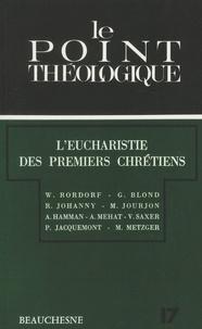 Raymond Johanny et Georges Blond - L'Eucharistie des premiers chrétiens.