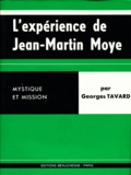 Georges Tavard - L'expérience de Jean-Martin Moye 1730-1793.