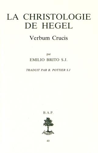 Emilio Brito - La christologie de Hegel - Verbum Crucis.
