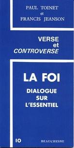 Francis Jeanson et Paul Toinet - La foi. - Dialogue sur l'essentiel.