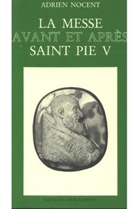 Adrien Nocent - La messe avant et après Saint Pie V.