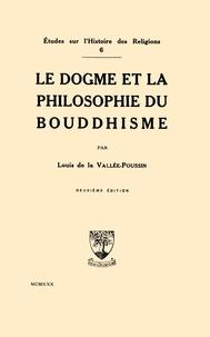 Louis de la Vallée-Poussin - Le dogme et la philosophie du bouddhisme.