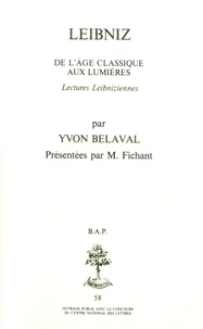 Yvon Belaval - Leibniz - De l'âge classique aux Lumières, lectures leibniziennes.