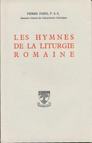 Pierre Paris - Les hymnes de la liturgie romaine.