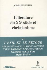 Charles Moeller - Littérature du XXe siècle et christianisme - Tome VI: l'exil et le retour.
