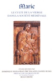 Dominique Iogna-Prat et Eric Palazzo - Marie - Le culte de la Vierge dans la société médiévale.