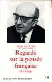 Jean Guitton - Regards sur la pensée française - 1870-1940.