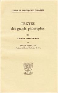 Roger Verneaux - TEXTES DES GRANDS PHILOSOPHES. - Temps modernes.