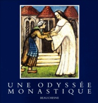 Beauchesne - Une odyssée monastique - Une communauté cistercienne en exil en quête d'un lieu d'accueil.